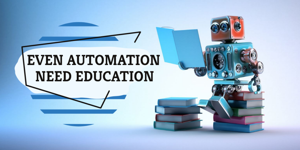 Educate Your Automation